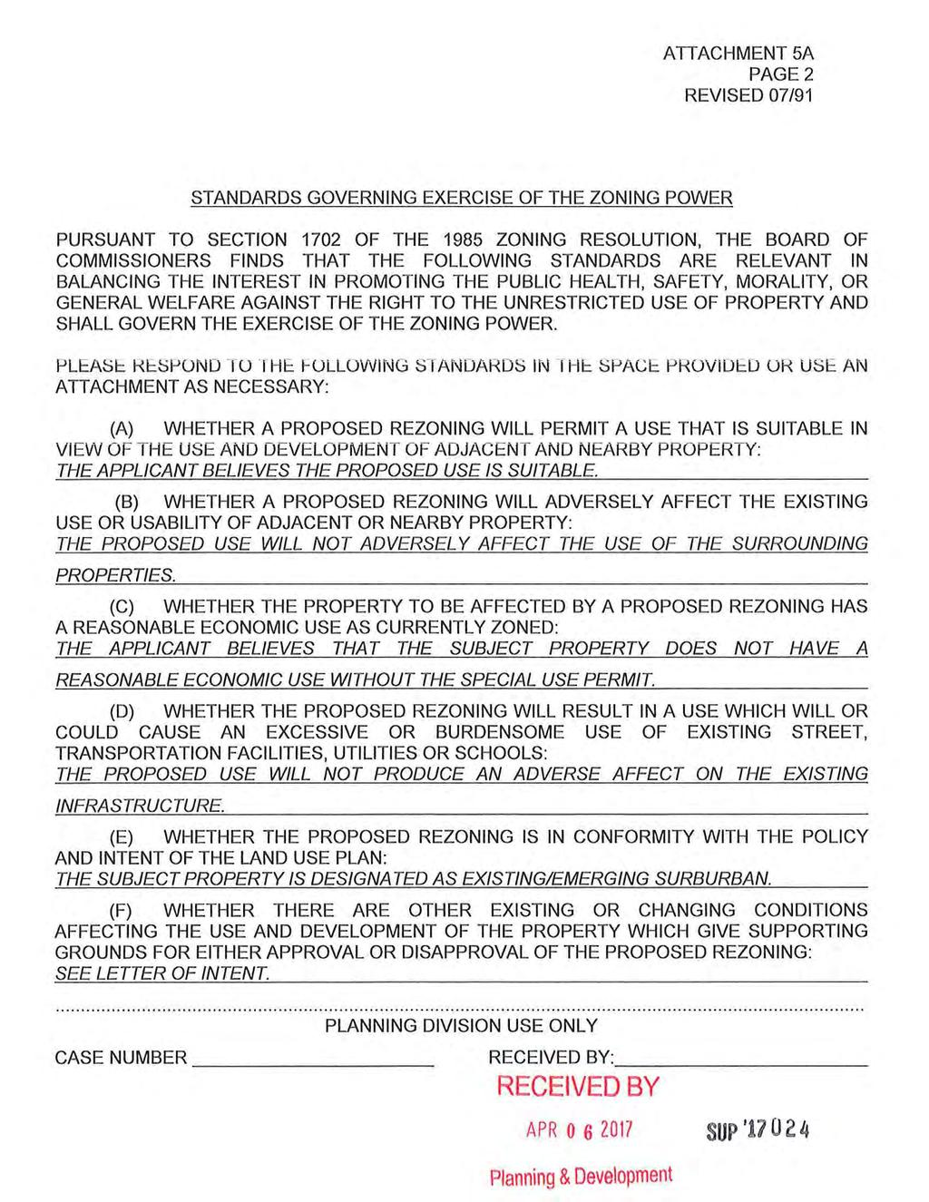 ATTACHMENT 5A PAGE2 REVSED 07/91 STANDARDS GOVERNNG EXERCSE OF THE ZONNG POWER PURSUANT TO SECTON 1702 OF THE 1985 ZONNG RESOLUTON, THE BOARD OF COMMSSONERS FNDS THAT THE FOLLOWNG STANDARDS ARE