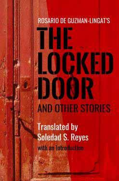 rosario de guzman lingat s the locked door and other stories Translated by Soledad S. Reyes These stories explore the female experience in all its complexity various ways.