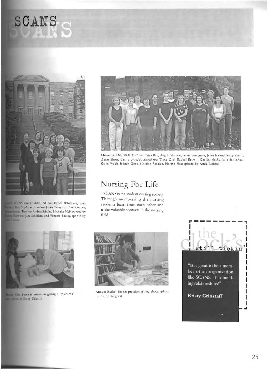 CANS Above: SCANS 2000. Firsl roiv; Tes>a BaU, Angela Wallace, Jackie Berryman, Jenni rei and, Stacy Kahrs, Dawn Sho rt, Carrie Bl oedel.