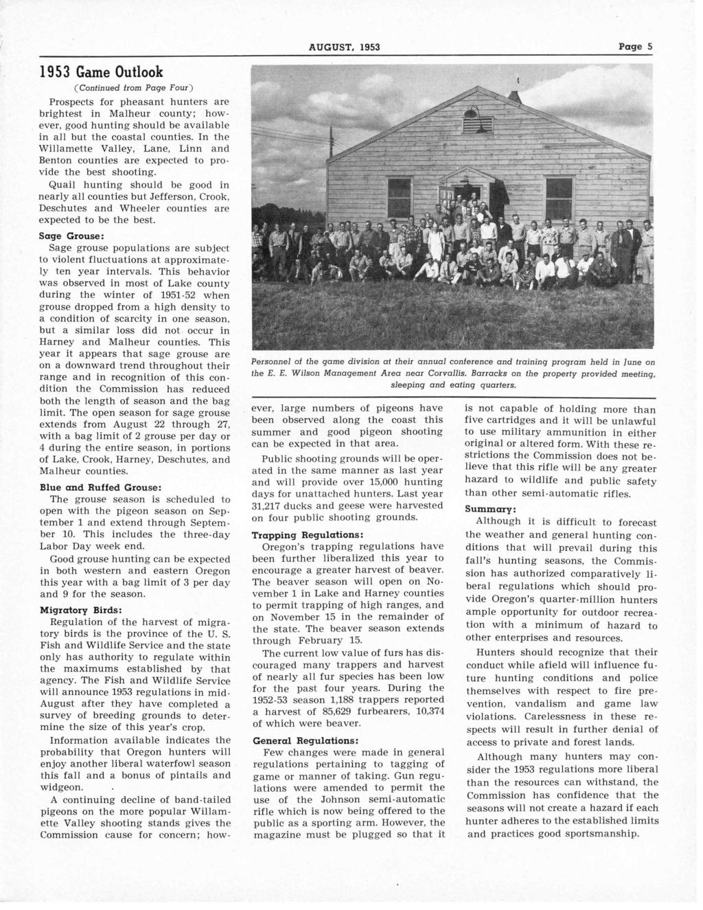 AUGUST, 1953 Page 5 1953 Game Outlook (Continued from Page Four) Prospects for pheasant hunters are brightest in Malheur county; however, good hunting should be available in all but the coastal